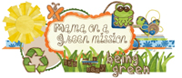 Mama On A Green Mission Review Oct 2011